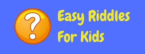 A collection of easy riddles for kids of all ages