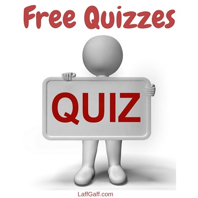 Free Fun Quizzes From LaffGaff, Home Of Fun And Laughter