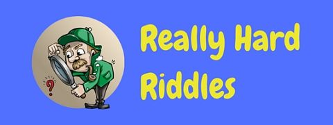 A selection of really hard riddles to tease the brain!