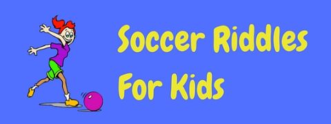 A collection of fun soccer riddles for kids