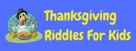 A collection of Thanksgiving riddles for kids with answers iincluded