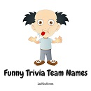 Creative, witty and hilariously funny trivia team names