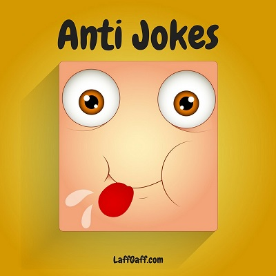 anti jokes laffgaff the home of fun and laughter