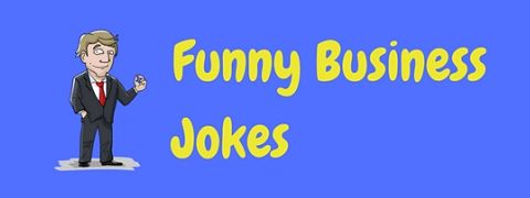 A collection of really funny business jokes