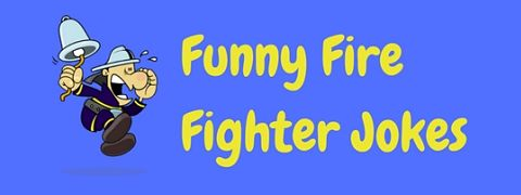 A blazing hot selection of funny firefighter jokes and puns