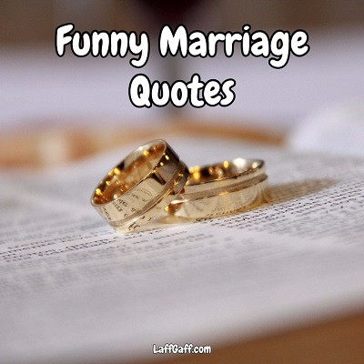 Funny Marriage Quotes | LaffGaff, Home Of Laughter