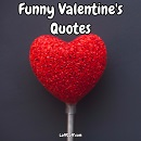 A collection of funny Valentine's quotes and sayings