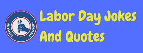 A collection of funny Labor Day jokes and quotes to celebrate this American national holiday