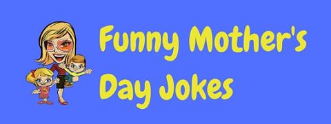 A great collection of funny Mother's Day jokes to help celebrate your Mom's special day.