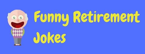 Header image for a page of funny retirement jokes and humor for those about to finish work.