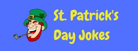The very best selection of funny St Patrick's Day jokes to help to celebrate the feast day of Ireland's patron saint with a good laugh.