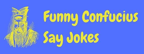 Header image for a page funny Confucius Say jokes and funny Confucius sayings.