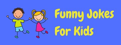A selection of the most funny jokes for kids