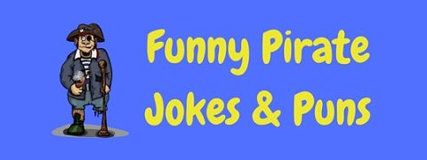These funny pirate jokes and puns will have you hooked!