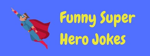 Feeling bored? Never fear, these funny super hero jokes will come to your rescue!