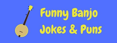 A collection of really funny banjo jokes and humor
