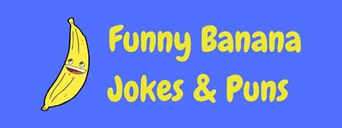 An a-peel-ing collection of funny banana jokes and puns