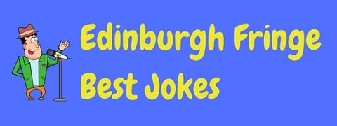 The best jokes from the Edinburgh Fringe Festival