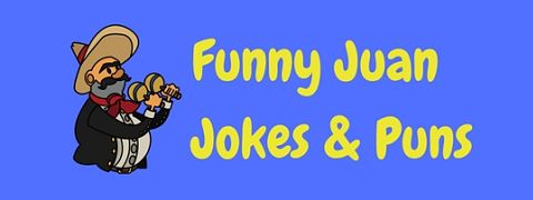 The Juan and only collection of funny Juan jokes you could ever need!