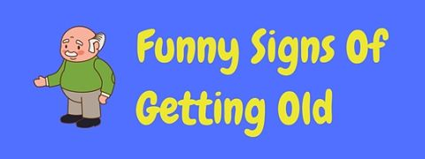 Header image for a page of funny signs of age and getting old.