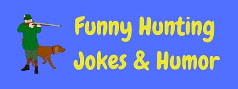 We've tracked down these funny hunting jokes for you!