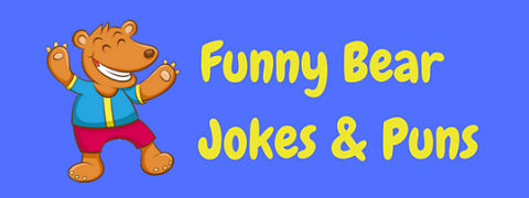 Featured image for a page of funny bear jokes & puns.