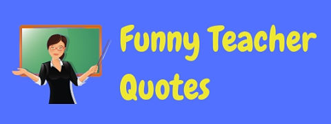 Featured image for a page of funny teacher quotes.