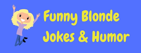 The funniest dumb blonde jokes. Including stupid jokes, one liners, witty jokes - every type of really funny blonde jokes!