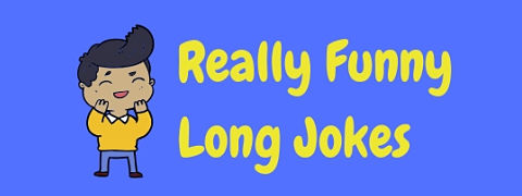 LaffGaff is known for their short, sharp jokes but here's a collection of funny long jokes too!