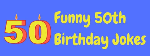 Here's a collection of funny turning 50 jokes.