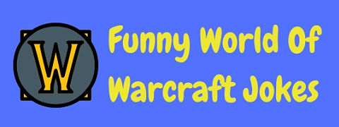 A collection of funny World Of Warcraft jokes