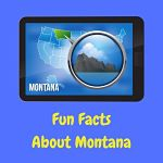 Here are some interesting and fun Montana facts.