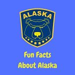 Here are some interesting and fun Alaska facts.