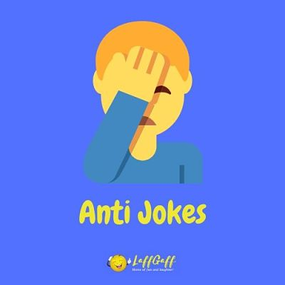 Featured image for a page of anti jokes that shouldn't be funny, but are!