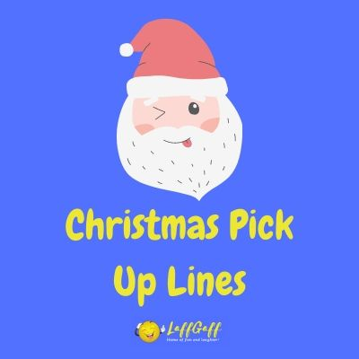 Christmas Pick Up Lines For Guys And Girls Laffgaff
