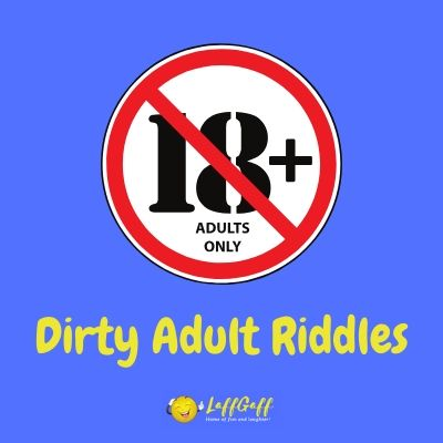 26 Dirty Riddles For Adults Have You Got A Dirty Mind
