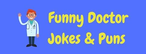 Header image for a page of funny doctor jokes and puns.