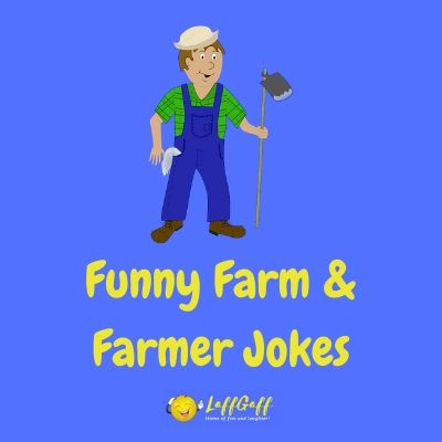 70 Funny Farmer Jokes Farm Jokes And Puns Laffgaff