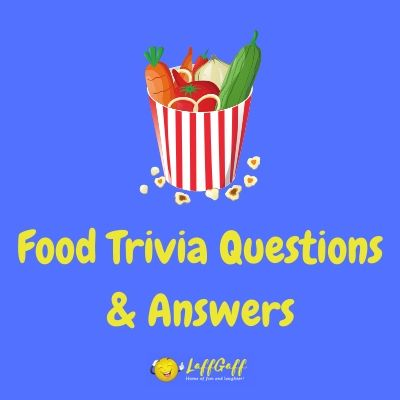 Featured image for a page of tasty food trivia questions and answers.