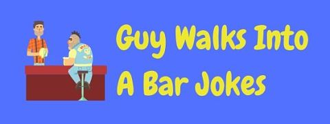 Header image for page of A Guy Walks Into A Bar jokes.