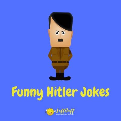 Featured image for a page of funny Hitler jokes and puns.