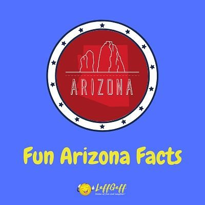 Featured image for a page of interesting and fun Arizona facts.