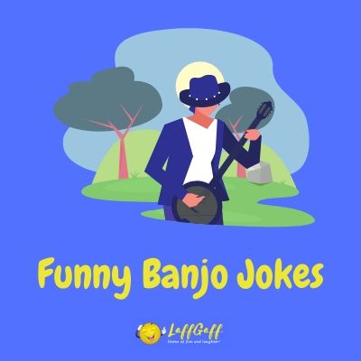Featured image for a page of funny banjo jokes and one liners.