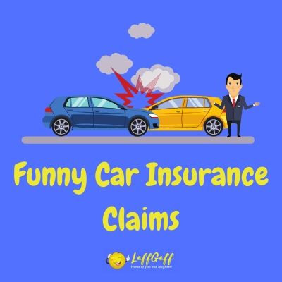 Featured image for a page of funny car insurance claims.