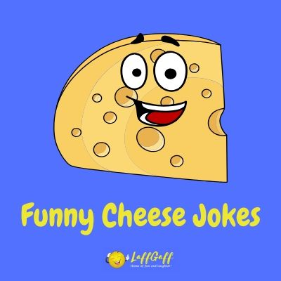 Featured image for a page of funny cheese jokes and puns.