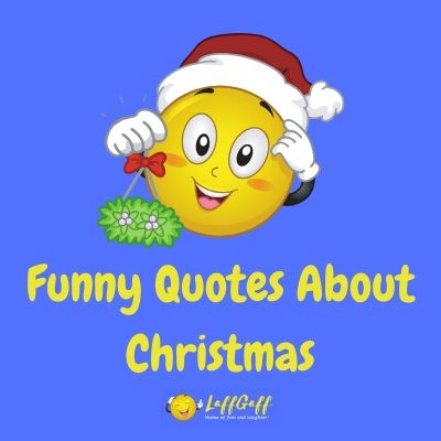 Featured image for a page of funny quotes about Christmas.