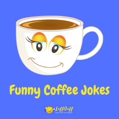 Featured image for a page of funny coffee jokes, one liners and puns.