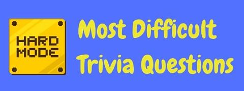 Header image for a page of really difficult trivia questions and answers.