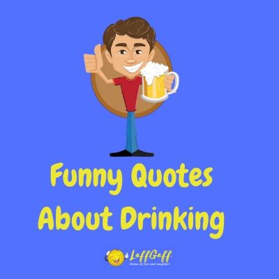 Featured image for a page of funny drinking quotes.