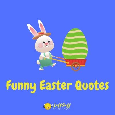 Featured image for a page of funny Easter quotes.